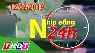 Nhịp sống 24h | 12/02/2019 -  | THDT