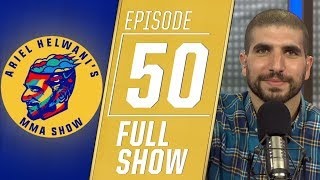 Henry Cejudo, Chael Sonnen and Cris Cyborg | Ariel Helwani's MMA Show [Episode 50 -- 6/10/19]