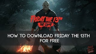 How To Download Friday The 13th The Game [OLD,NEW LINK IN DESCRIPTION]