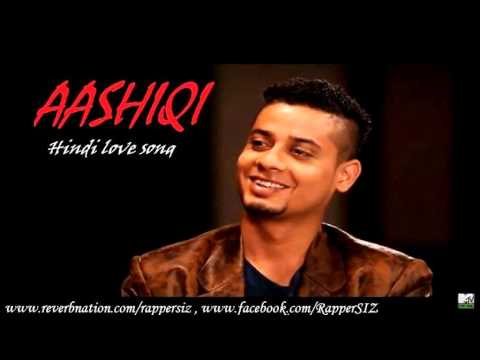 Aashiqi Hindi Rap| Love Song 2014| Rapper Siz ft Deepshikha