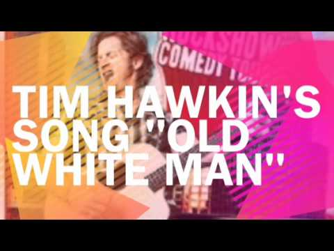 Tim Hawkins - Old White Man