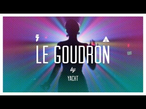 Thumbnail of video Yacht - Le Goudron