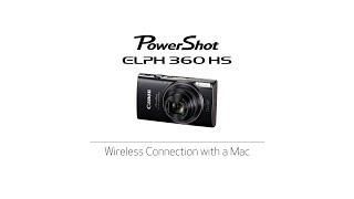PowerShot Elph 360 IS - Wireless Connection with a Mac
