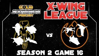 Darwin Schafer and Dion Morales - Season 2 Game 16 - Gold Squadron X-wing League
