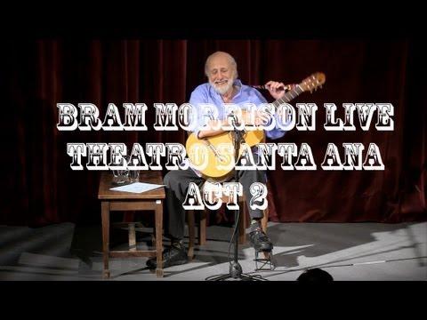 Bram Morrison Live, Santa Ana Theater, San Miguel De Allende Mexico, Act 2