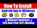 How to Install Android App Apk in Windows Laptop Pc without any Emulator (working100%)