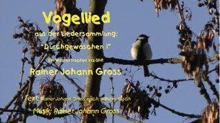 Rainer Johann Gross - Vogellied (Frühlingslied - Sommer - Herbst - Kinder) (Groko)