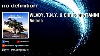 WLADY, T.N.Y. & CHRIS MONTANINI - Andrea [Official]