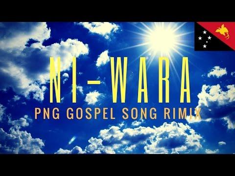 NI WARA - PNG music (gospel song)