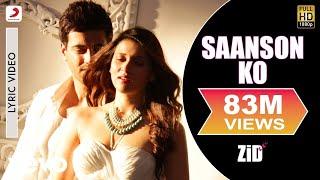Saanson Ko - Lyric Video | ZID | Mannara | Karanvir | Arijit