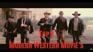Top 5 Modern Western Movie's