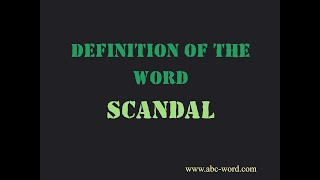 "Definition of the word ""Scandal"""