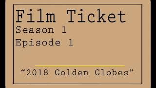 """Film Ticket """"2018 Golden Globe Winners"""""""