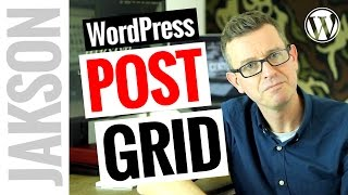 WordPress Post Grid Plugin - How to Display Your WordPress Posts in a Grid Layout 2017