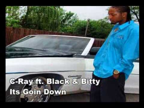 C-Ray ft. Black & Bitty - Its Goin Down