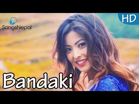 Bandaki - Aashiq Prajapati Ft. Kristina Thapa | New Nepali Pop Song 2017