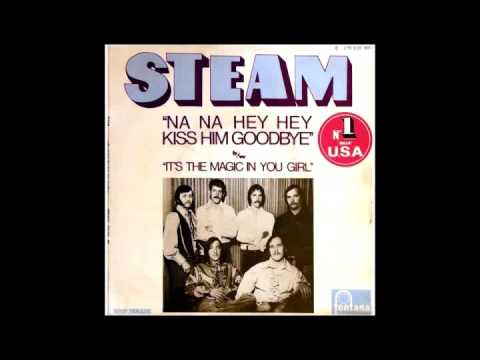 Na na na hey hey kiss him goodbye - Steam  - Fausto Ramos