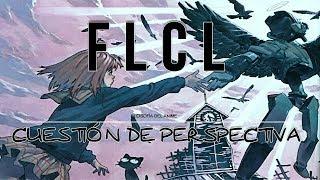 EL ANIME Y LA MADUREZ FLCL  CUESTIÓN DE PERSPECTIVA filosofía del anime