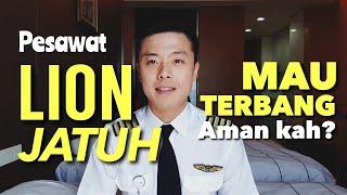 Lion Air JT610 Jatuh - Besok Saya Terbang Lion Aman Kah? - TANYA PILOT