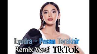 Download lagu Lyodra - Pesan Terakhir Remix Versi TikTok