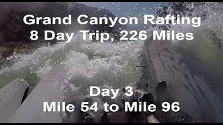 Grand Canyon Rafting Trip Down the Colorado River 226 Miles – Day 3 of 8 Day Trip