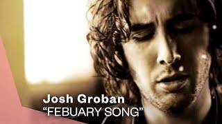 Watch Josh Groban February Song video