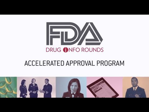 FDA Drug Info Rounds, July 2012: Accelerated Approval Program
