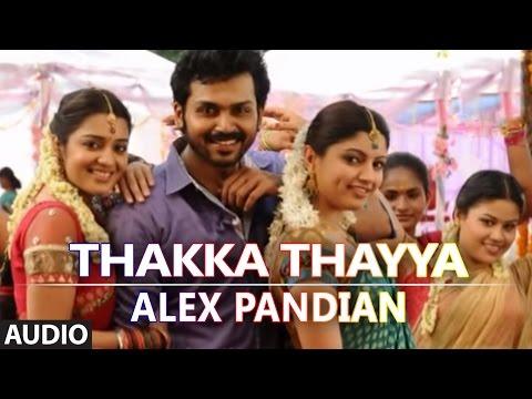 Thakka Thayya Full Audio Song | Alex Pandian | Karthi, Anushka Shetty