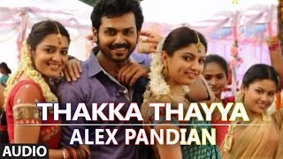 Alex Pandian - Thakka Thayya Full Audio Song | Alex Pandian | Karthi, Anushka Shetty