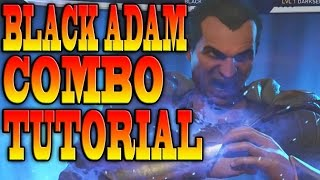 Injustice 2 BLACK ADAM COMBOS! - BLACK ADAM COMBO TUTORIAL