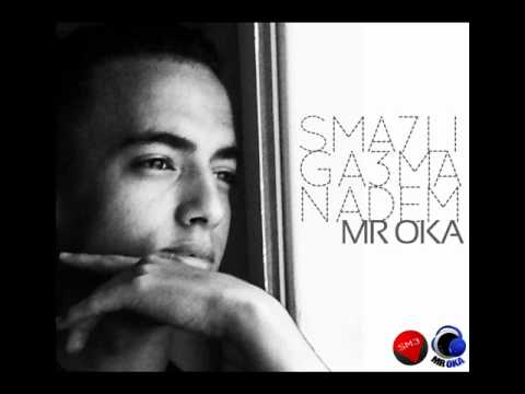 Mr Oka - Sma7Li Ga3ma Nadem Music Videos
