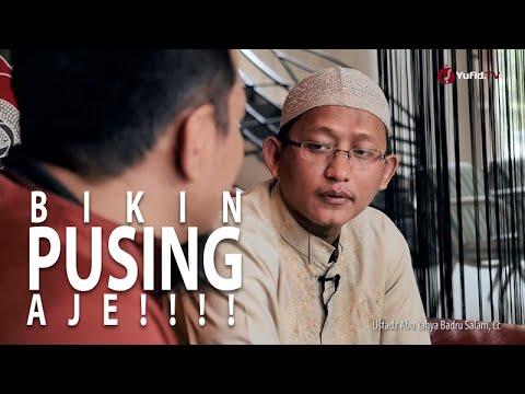 Bincang Santai: Bikin Pusing Aje!!! - Ustadz Badru Salam, Lc Ft. Abu Fathur