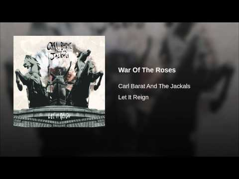 Carl Barat And The Jackals - War Of The Roses