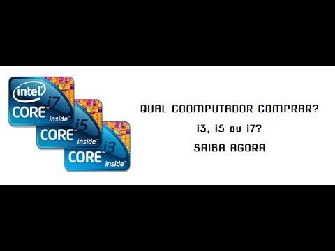 QUAL COMPUTADOR COMPRAR? i3. i5 ou i7? SAIBA AGORA.