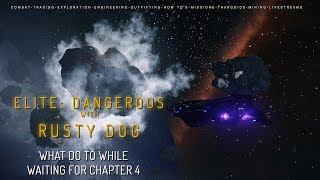 Elite Dangerous - What to do while waiting for Chapter 4