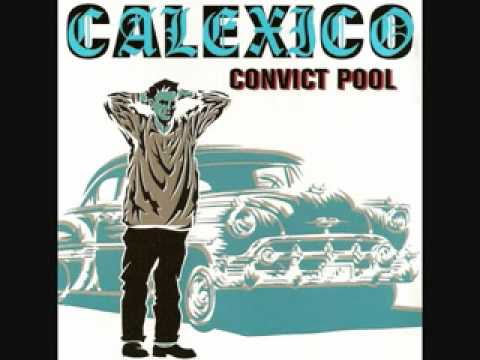 Calexico - Si Tu Disais (If You Said)