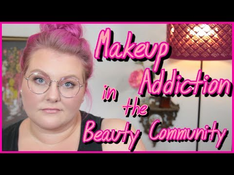 Makeup Addiction In The Beauty Community: My Story + Discussion! // Tube Talk   Lauren Mae Beauty