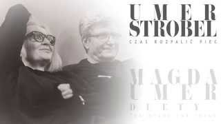 Magda Umer, Janusz Strobel - Czas Rozpalić Piec