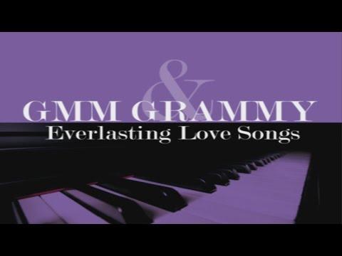 รวมเพลง - GMM GRAMMY & Everlasting Love Songs...