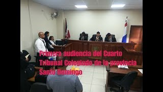Primera audiencia del Cuarto Tribunal Colegiado de la provincia Santo Domingo