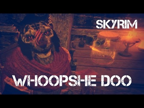 THE ADVENTURE'S OF WHOOPSHE DOO |  SKYRIM | 2