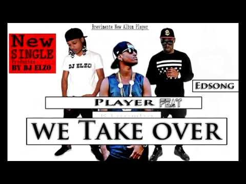 PLayER_ we take over ft Edsong (prod.Dj.Elzo) SELF-MADE (KIsomba)