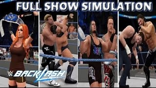 WWE 2K16 SIMULATION: BACKLASH 2016 FULL SHOW HIGHLIGHTS