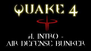 Quake 4 - #1. Intro - Air Defense Bunker