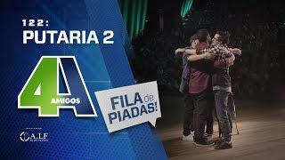 FILA DE PIADAS - PUTARIA 2 - #122