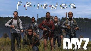 DayZ FilmZ - FriendZ