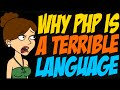 Why PHP is a Terrible Language