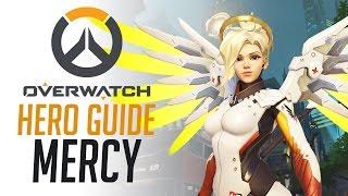 Mercy- Overwatch Hero Guide