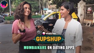 Gupshup With Mumbaikars On Dating Apps | Dating Apps