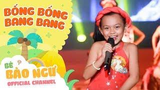 Bống Bống Bang Bang - BÉ BÀO NGƯ - live songs